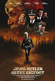 Subtitrare The Man Who Killed Hitler and Then The Bigfoot (2018)